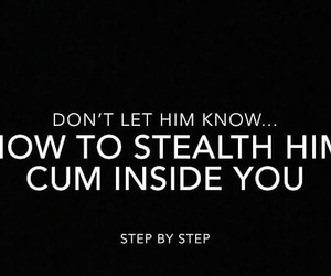 How to Stealth him to Cum..